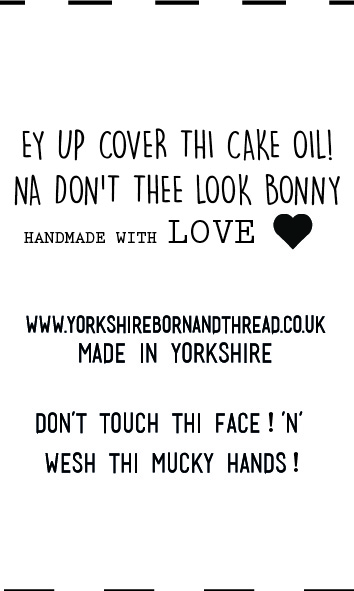 YBT Handmade With Love Labels-Face Masks-Na Don't thee Look Bonny! Wesh thi mucky hands